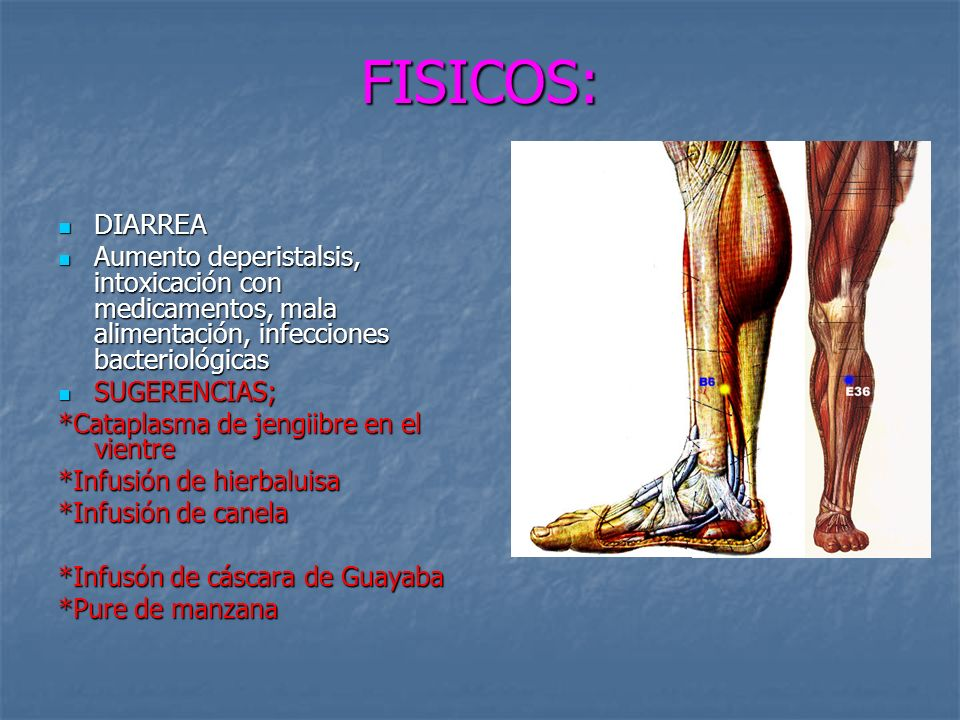 FISICOS: DIARREA. Aumento deperistalsis, intoxicación con medicamentos, mala alimentación, infecciones bacteriológicas.