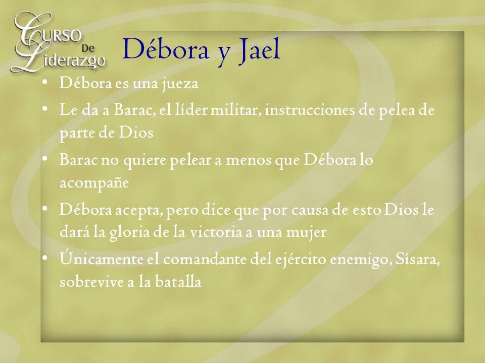 Débora y Jael Débora es una jueza