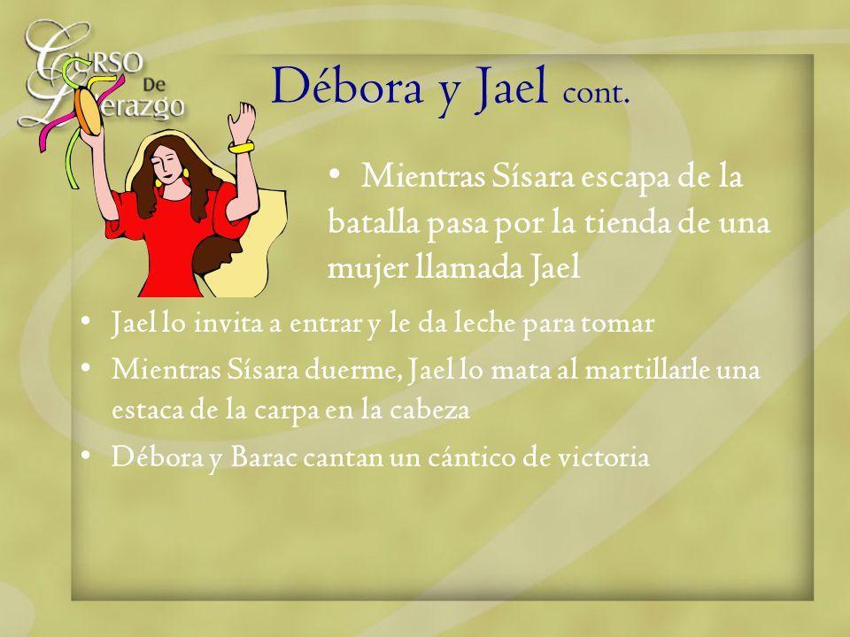 Débora y Jael cont. Mientras Sísara escapa de la batalla pasa por la tienda de una mujer llamada Jael.