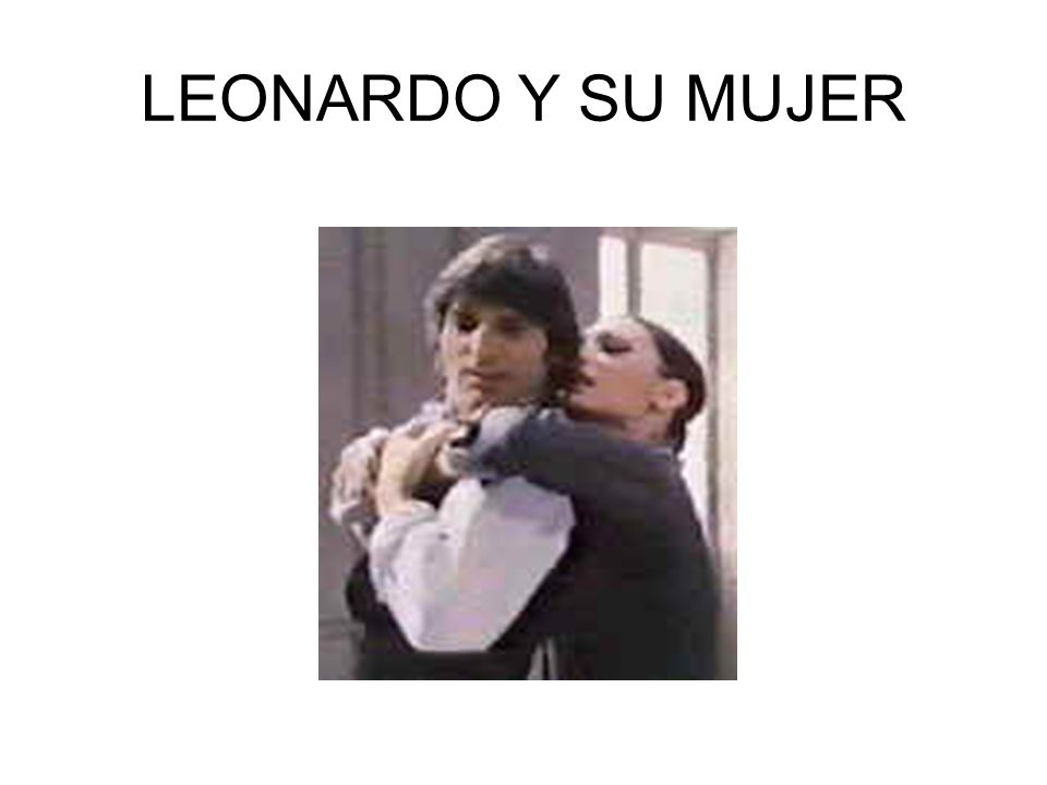 LEONARDO Y SU MUJER