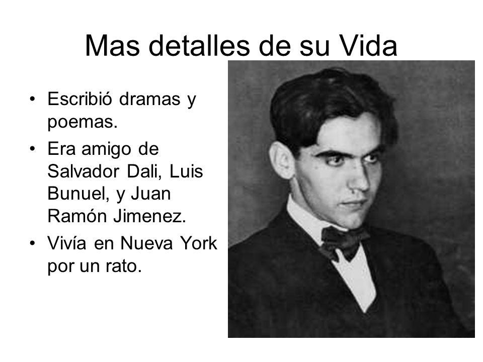 Mas detalles de su Vida Escribió dramas y poemas.