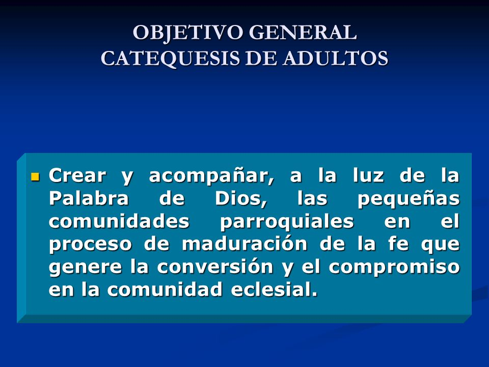 OBJETIVO GENERAL CATEQUESIS DE ADULTOS