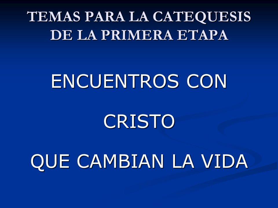 TEMAS PARA LA CATEQUESIS DE LA PRIMERA ETAPA