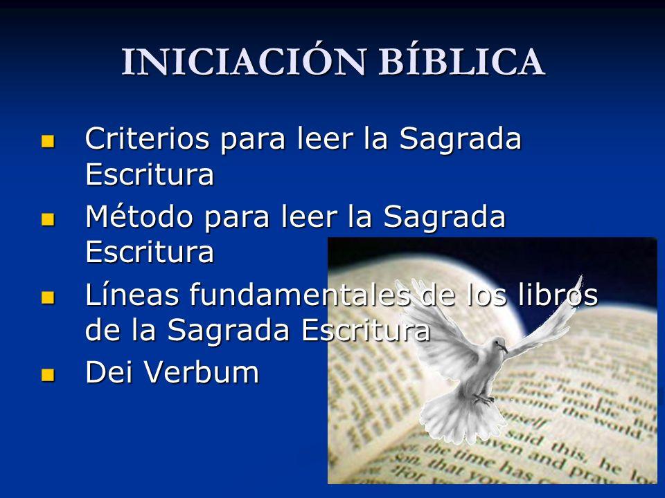 INICIACIÓN BÍBLICA Criterios para leer la Sagrada Escritura
