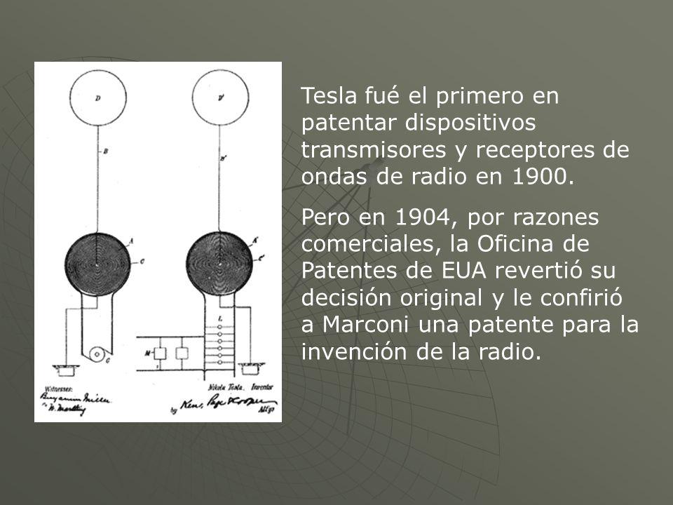 Tesla fué el primero en patentar dispositivos transmisores y receptores de ondas de radio en 1900.
