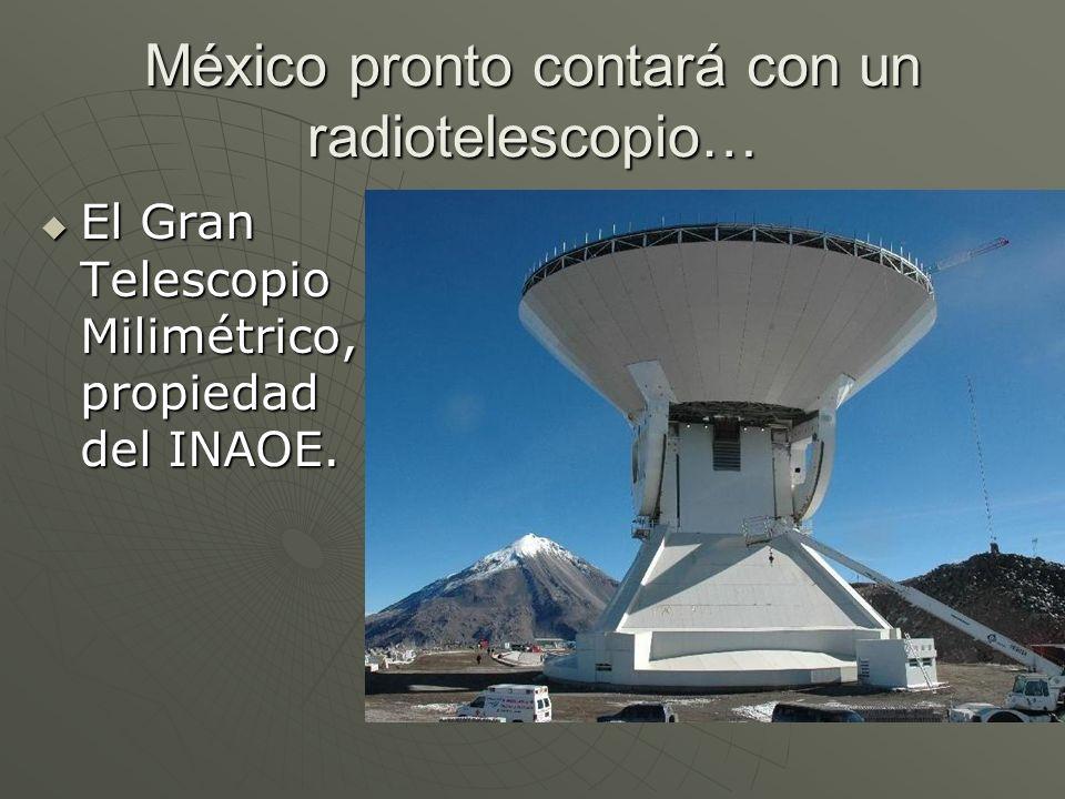 México pronto contará con un radiotelescopio…