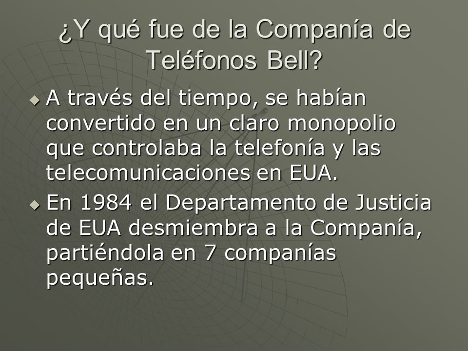 ¿Y qué fue de la Companía de Teléfonos Bell