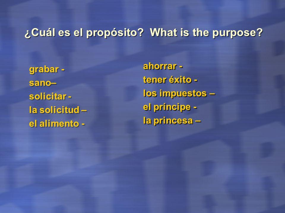 ¿Cuál es el propósito What is the purpose