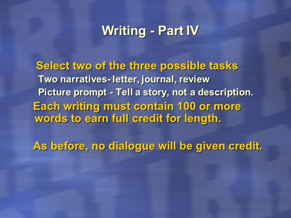 Writing - Part IV Select two of the three possible tasks