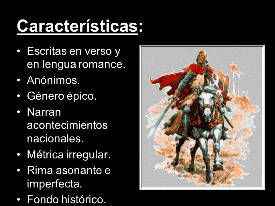 Características: Escritas en verso y en lengua romance. Anónimos.