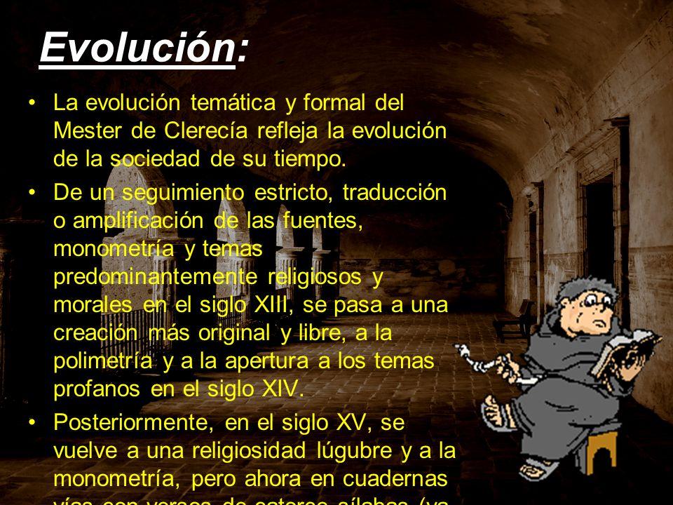 Evolución: La evolución temática y formal del Mester de Clerecía refleja la evolución de la sociedad de su tiempo.