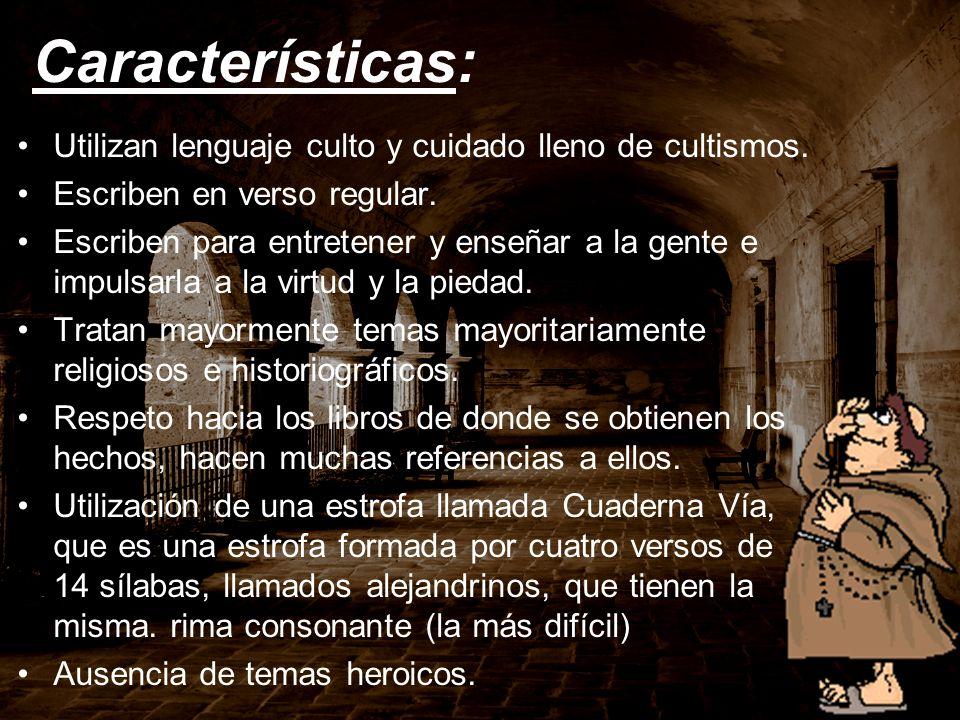 Características: Utilizan lenguaje culto y cuidado lleno de cultismos.