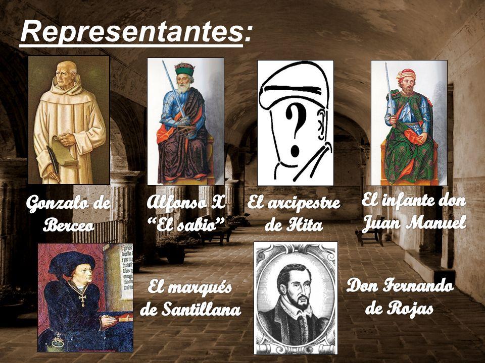 Representantes: Gonzalo de Berceo Alfonso X El sabio El arcipestre