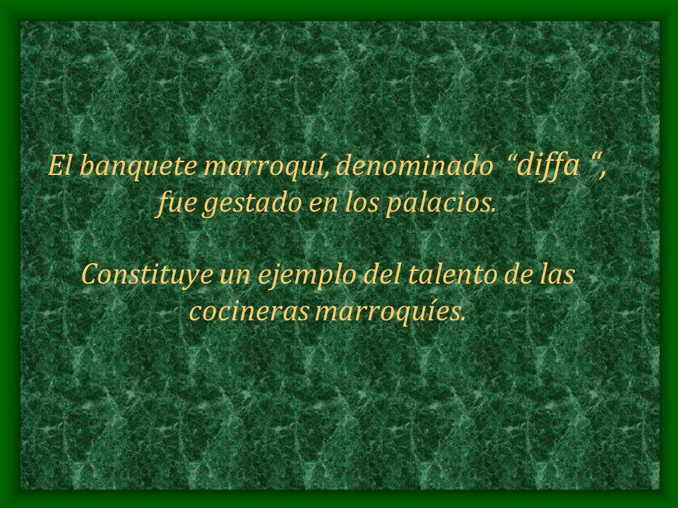 El banquete marroquí, denominado diffa , fue gestado en los palacios