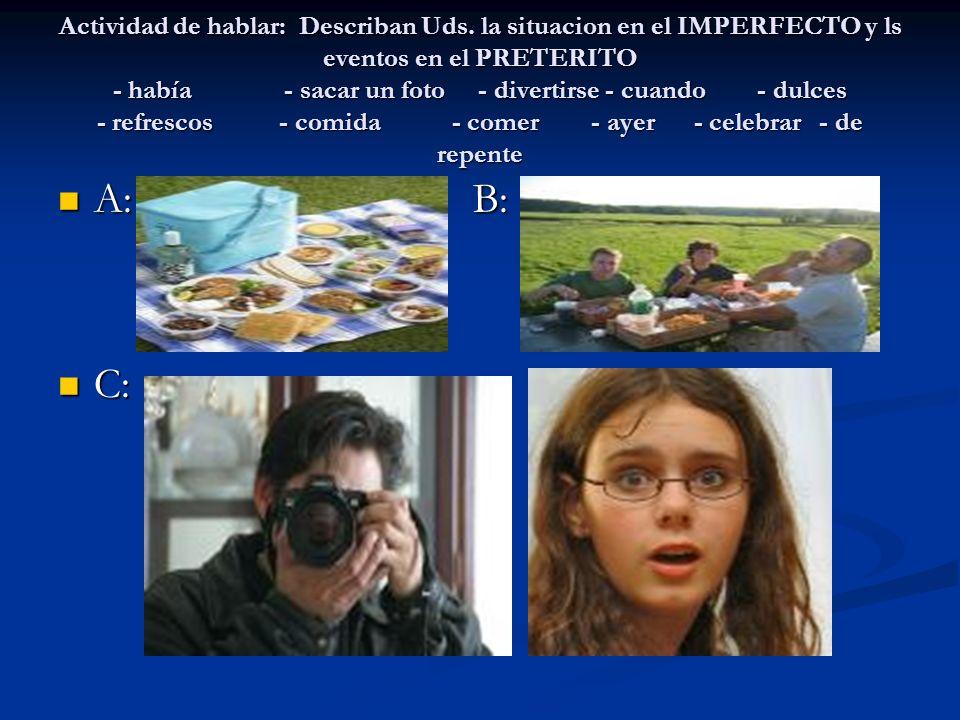 Actividad de hablar: Describan Uds