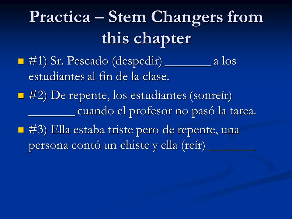 Practica – Stem Changers from this chapter