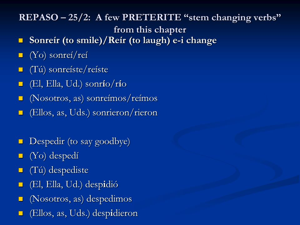 REPASO – 25/2: A few PRETERITE stem changing verbs from this chapter