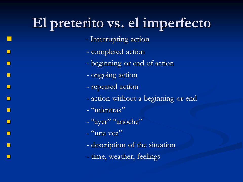 El preterito vs. el imperfecto