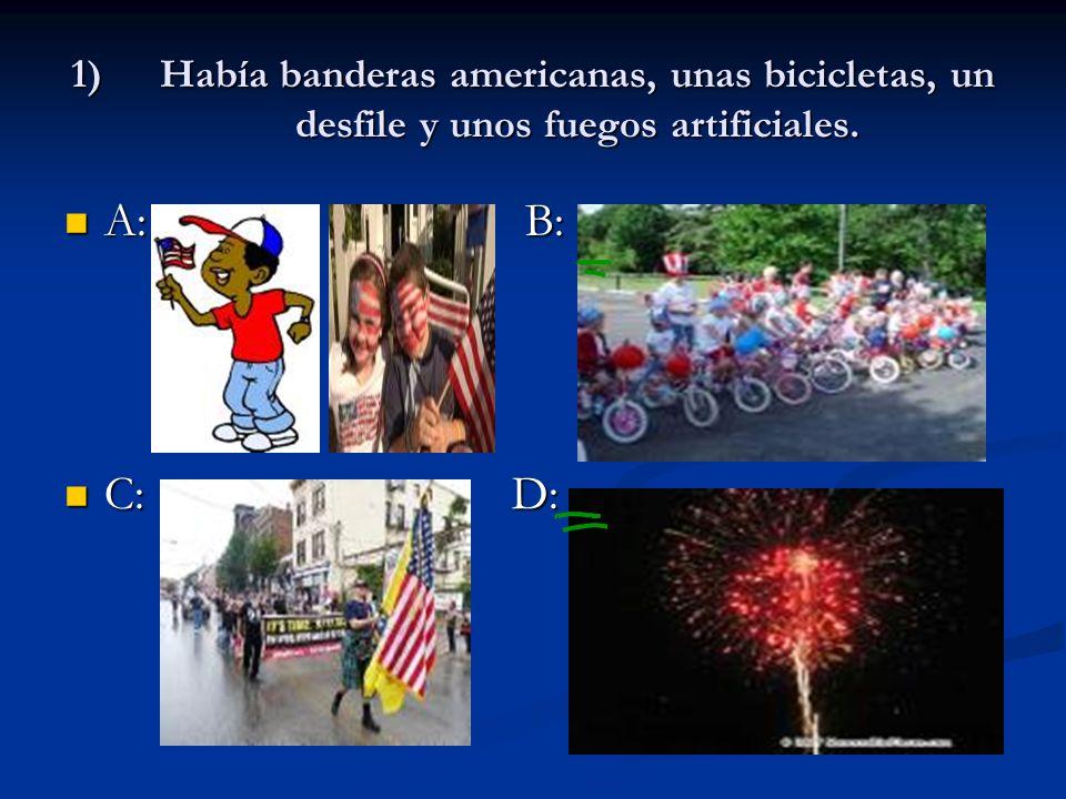 Había banderas americanas, unas bicicletas, un desfile y unos fuegos artificiales.
