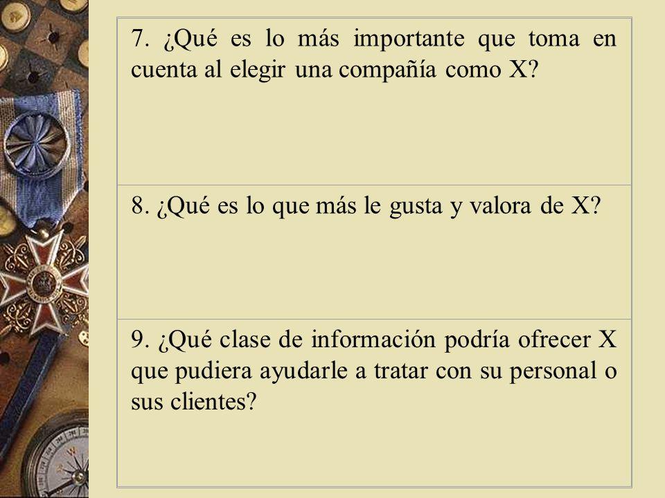 7. ¿Qué es lo más importante que toma en cuenta al elegir una compañía como X