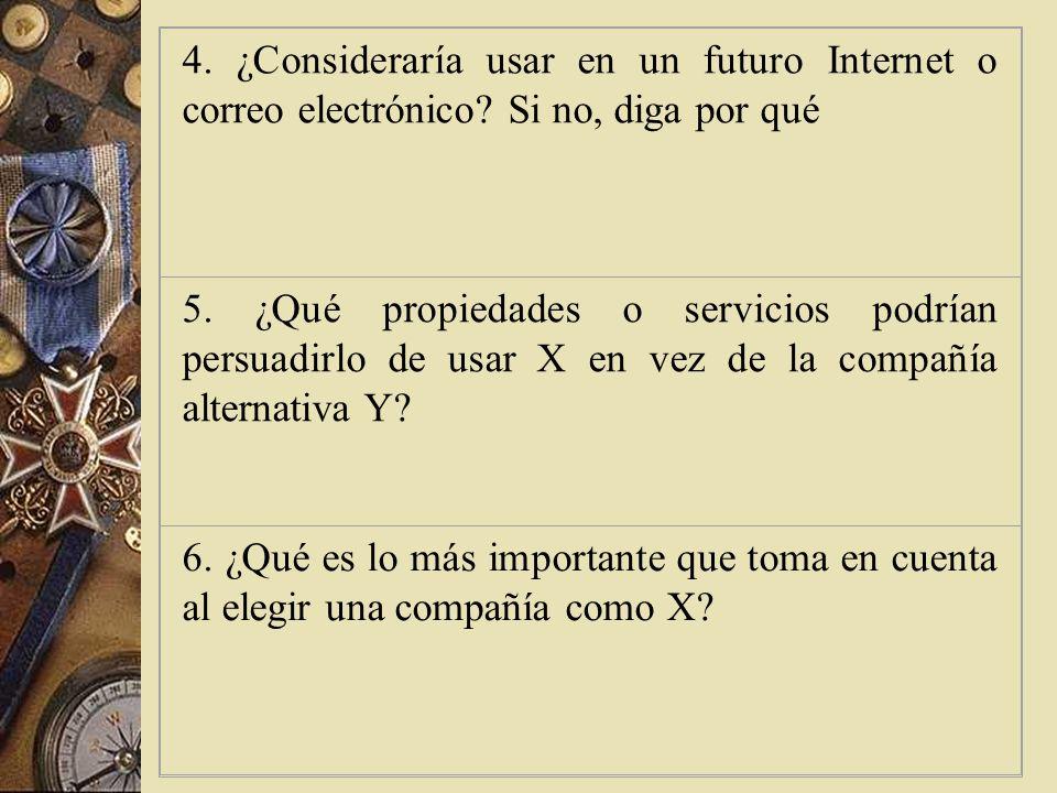 4. ¿Consideraría usar en un futuro Internet o correo electrónico