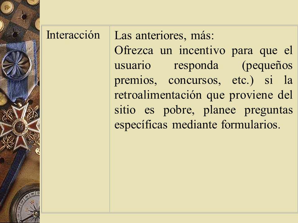 Interacción Las anteriores, más:
