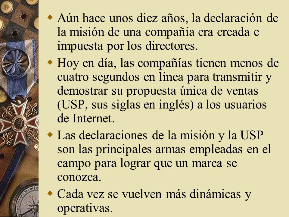 Aún hace unos diez años, la declaración de la misión de una compañía era creada e impuesta por los directores.