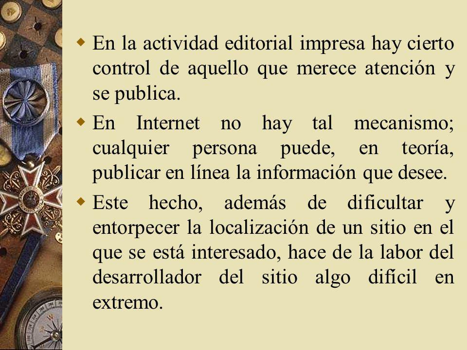 En la actividad editorial impresa hay cierto control de aquello que merece atención y se publica.