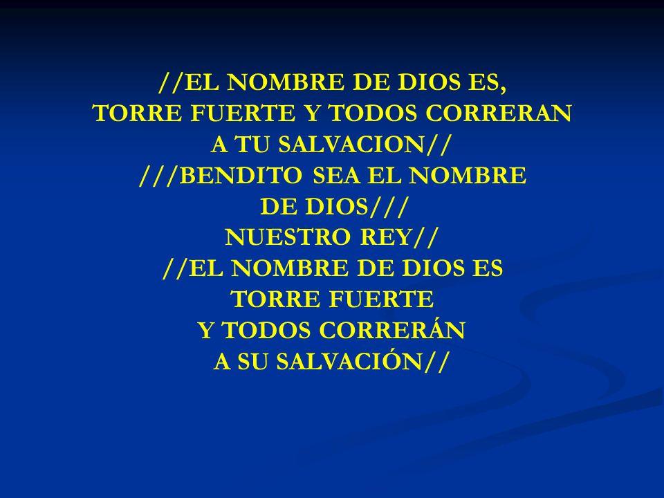 TORRE FUERTE Y TODOS CORRERAN ///BENDITO SEA EL NOMBRE
