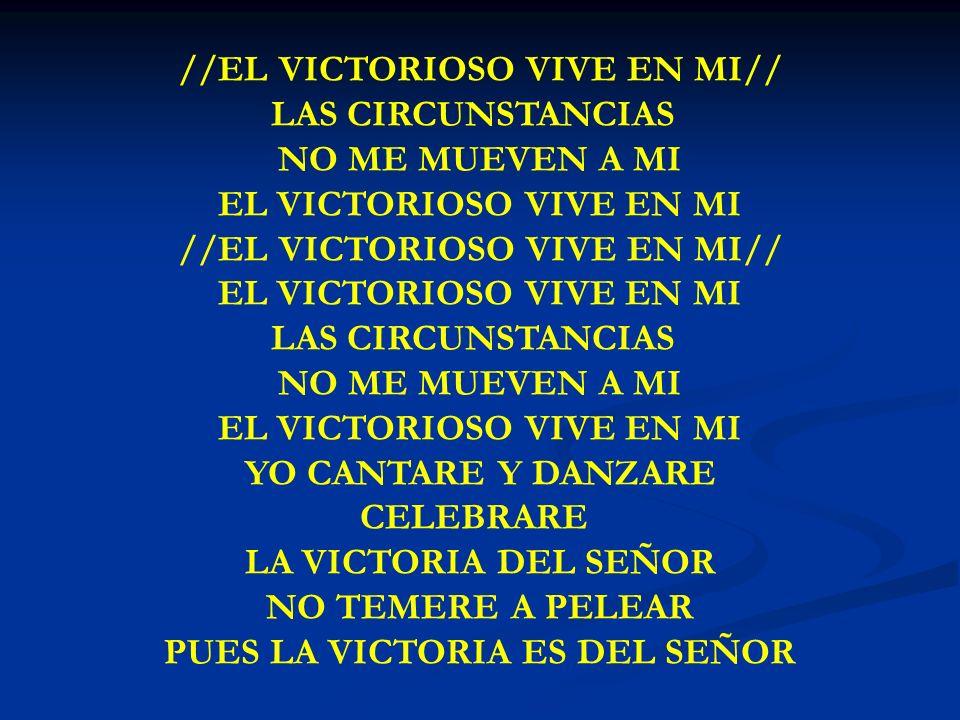 EL VICTORIOSO VIVE EN MI