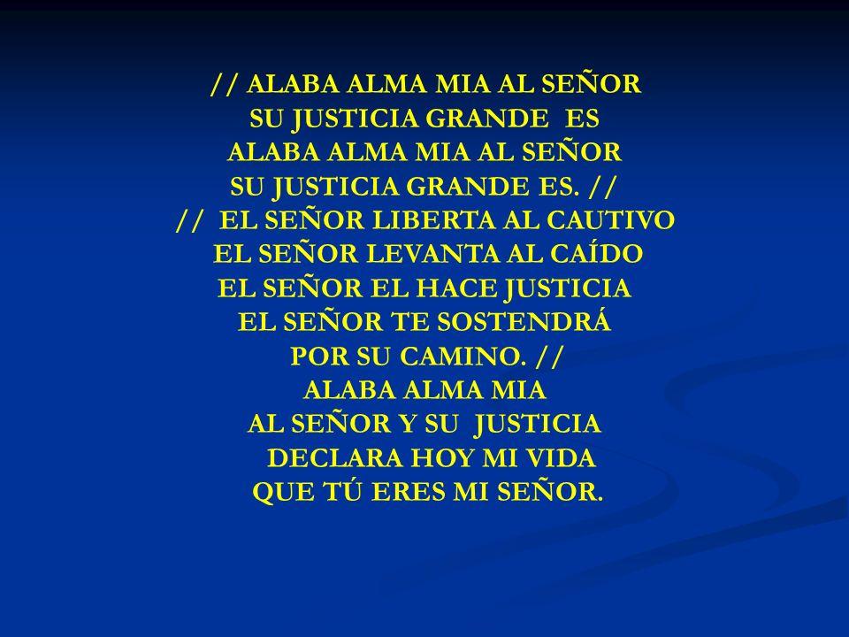 ALABA ALMA MIA // ALABA ALMA MIA AL SEÑOR SU JUSTICIA GRANDE ES