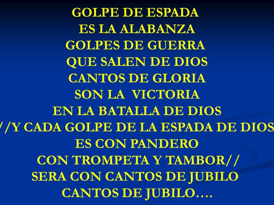 //Y CADA GOLPE DE LA ESPADA DE DIOS ES CON PANDERO