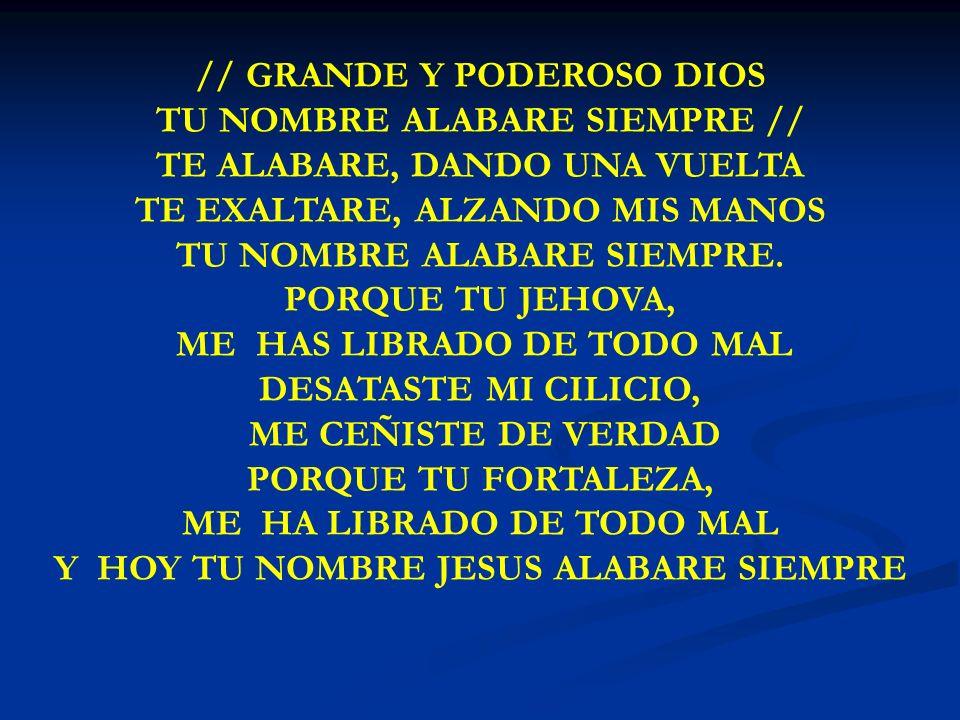 Y HOY TU NOMBRE JESUS ALABARE SIEMPRE