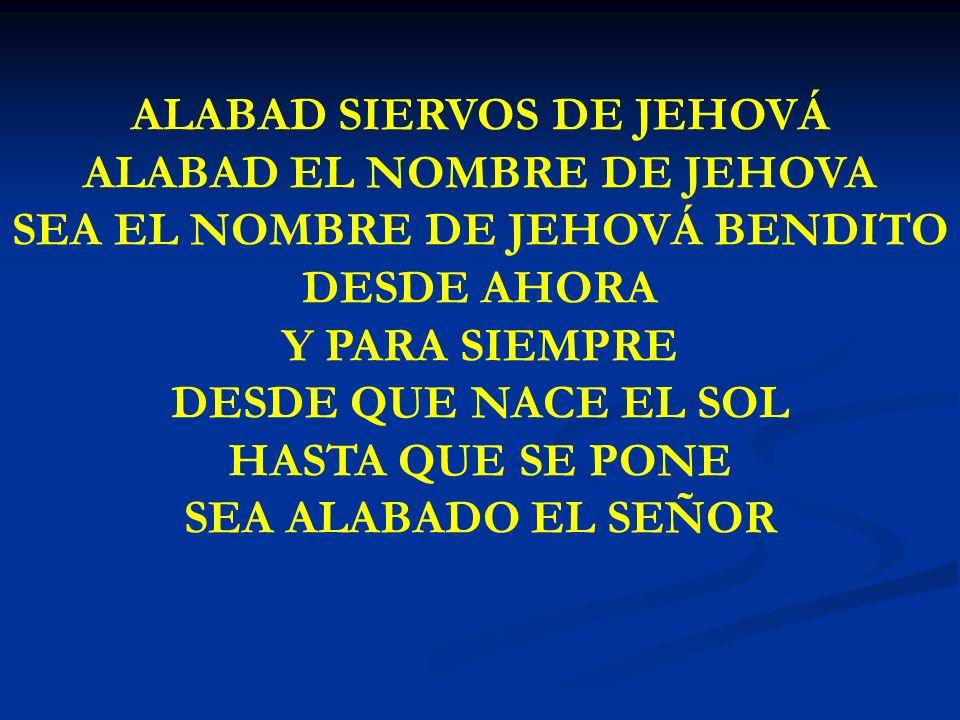 ALABAD SIERVOS DE JEHOVÁ