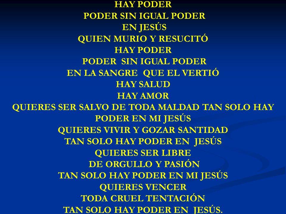 TAN SOLO HAY PODER EN JESÚS.