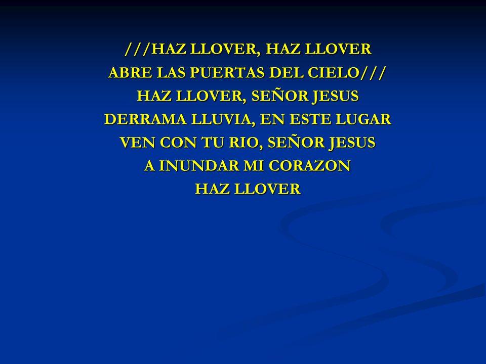 ///HAZ LLOVER, HAZ LLOVER ABRE LAS PUERTAS DEL CIELO///