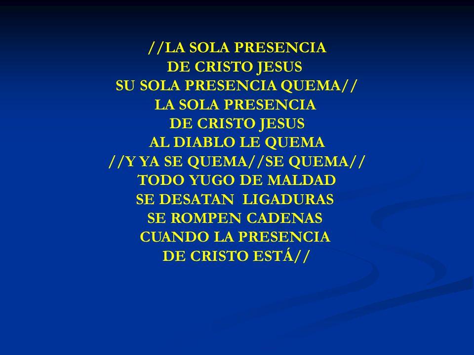 LA SOLA PRESENCIA //LA SOLA PRESENCIA DE CRISTO JESUS