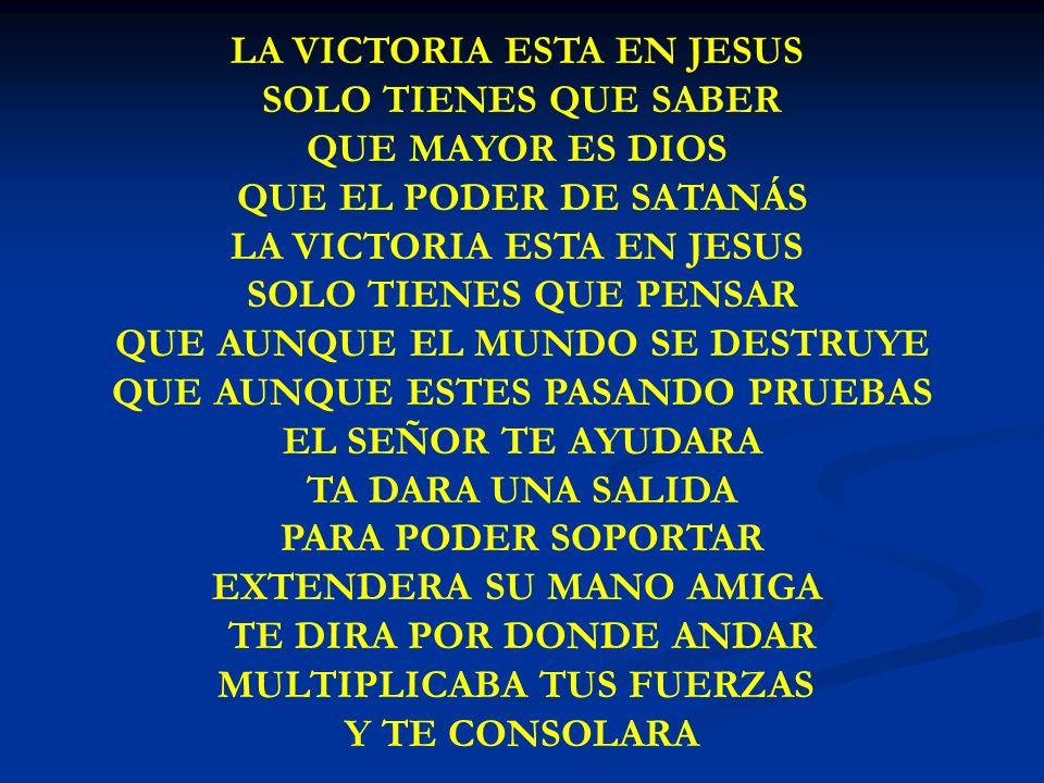LA VICTORIA ESTA EN JESUS SOLO