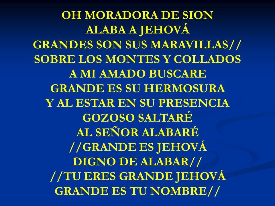 GRANDES SON SUS MARAVILLAS// SOBRE LOS MONTES Y COLLADOS