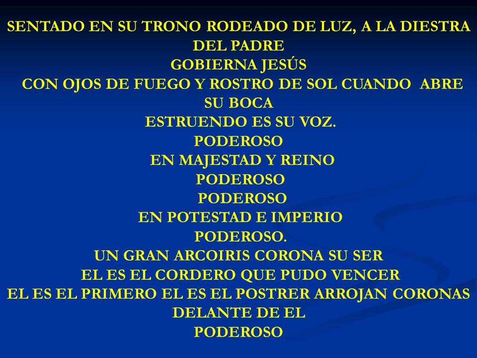 SENTADO EN SU TRONO RODEADO DE LUZ, A LA DIESTRA DEL PADRE