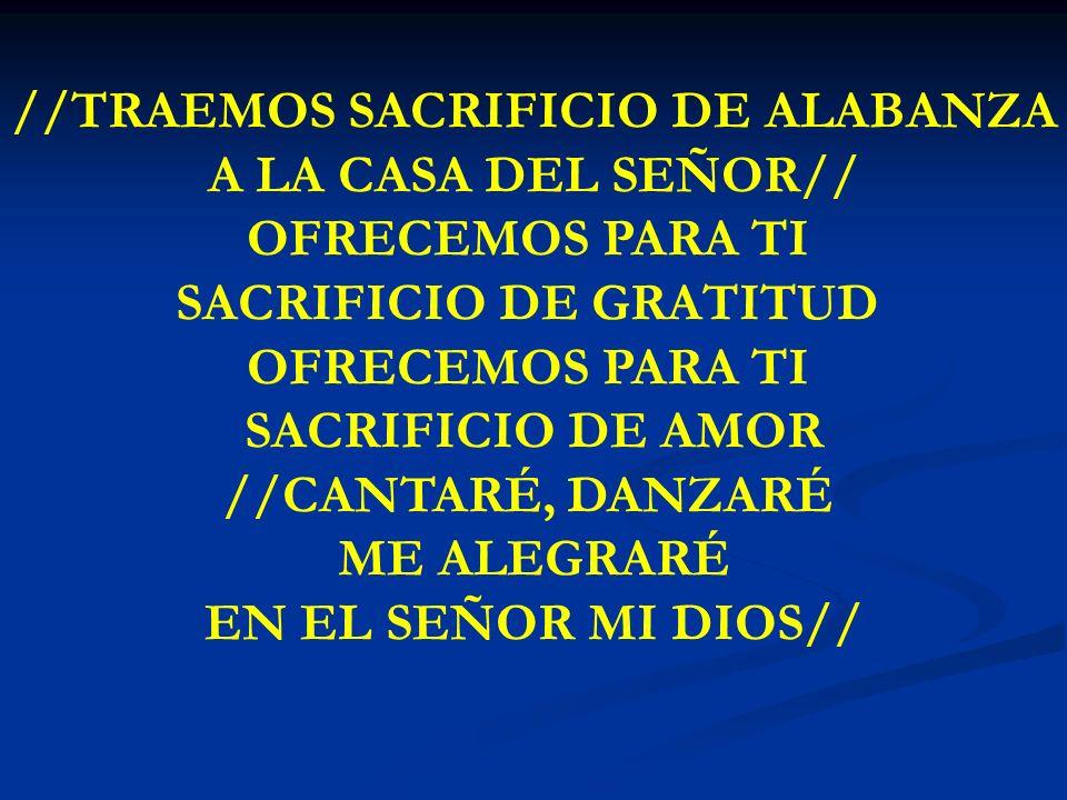 TRAEMOS SACRIFICIO DE ALABANZA