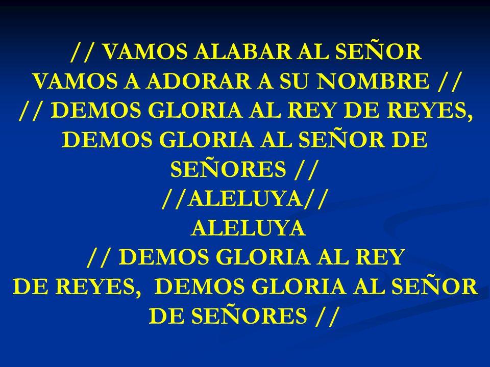 DE REYES, DEMOS GLORIA AL SEÑOR DE SEÑORES //
