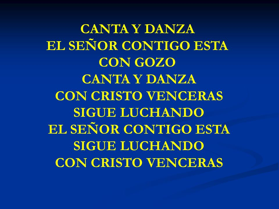 CANTA Y DANZA EL SEÑOR CONTIGO ESTA CON GOZO CON CRISTO VENCERAS