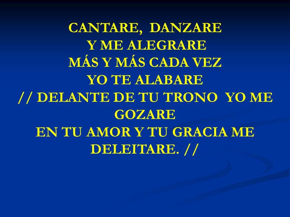 EN TU AMOR Y TU GRACIA ME DELEITARE. //