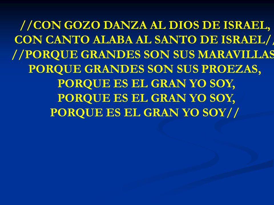 //CON GOZO DANZA AL DIOS DE ISRAEL,