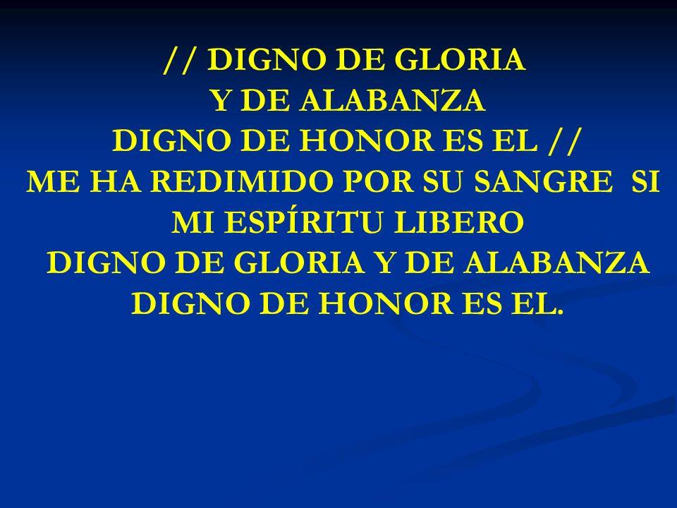 DIGNO DE GLORIA Y DE ALABANZA