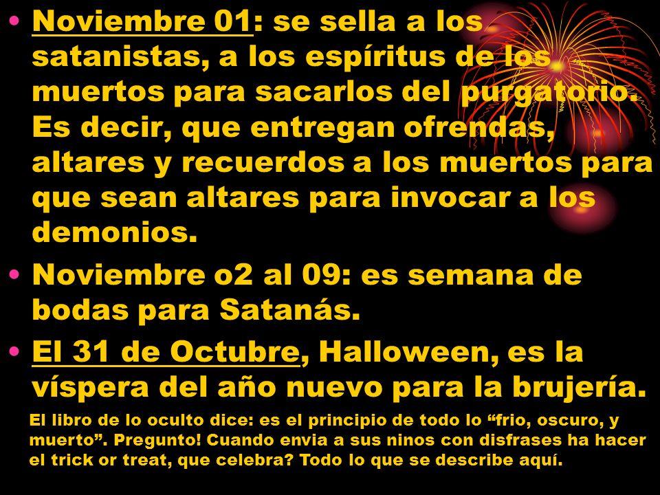Noviembre o2 al 09: es semana de bodas para Satanás.