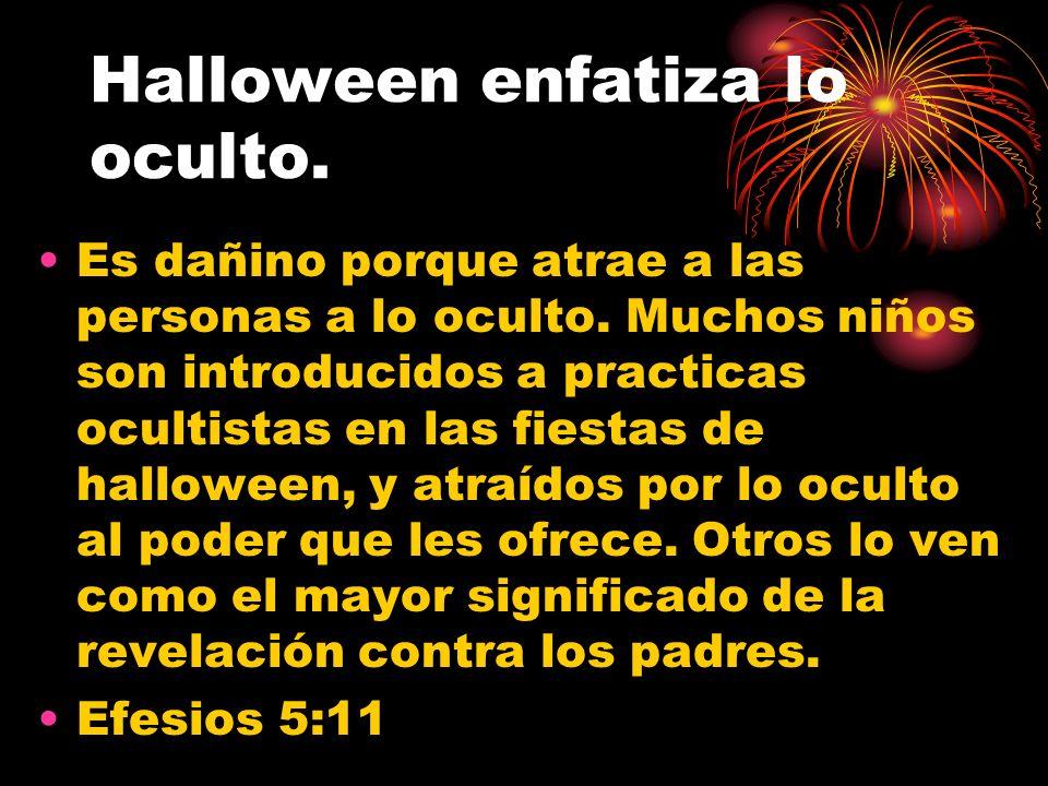 Halloween enfatiza lo oculto.