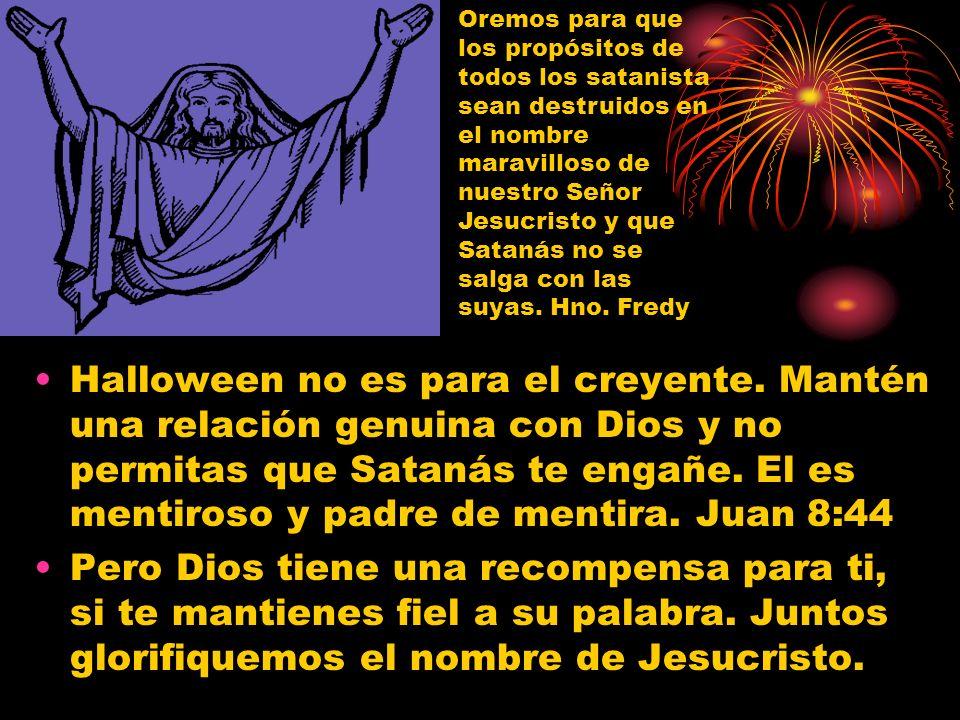 Oremos para que los propósitos de todos los satanista sean destruidos en el nombre maravilloso de nuestro Señor Jesucristo y que Satanás no se salga con las suyas. Hno. Fredy