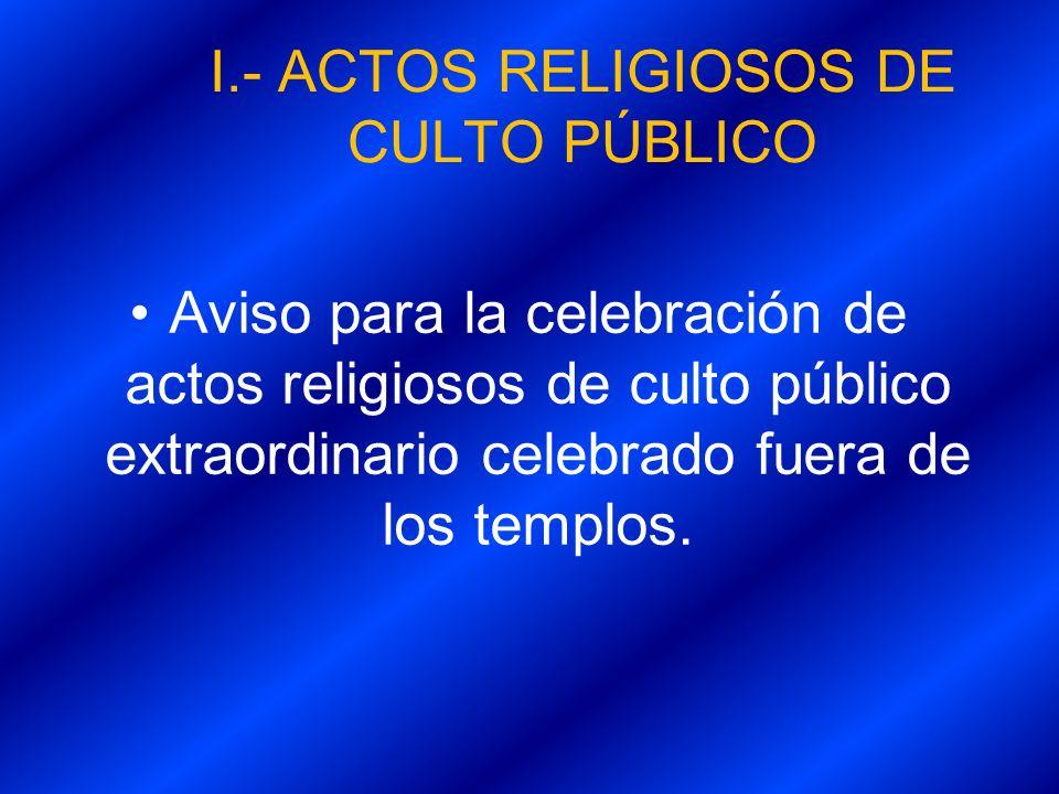 I.- ACTOS RELIGIOSOS DE CULTO PÚBLICO